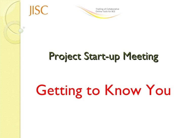 Project Start-up Meeting Getting to Know You