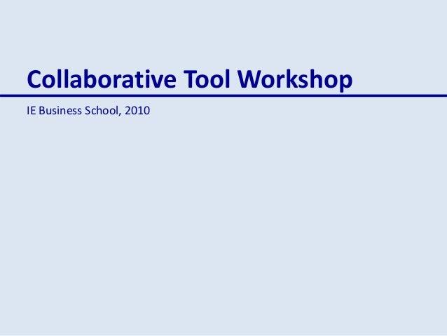 Collaborative Tool Workshop IE Business School, 2010