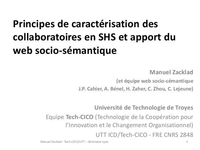 Principes de caractérisation des collaboratoires en SHS et apport du web socio-sémantique Manuel Zacklad (et équipe web so...