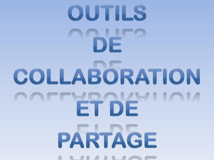 Outils <br />de collaboration et de <br />partage<br />