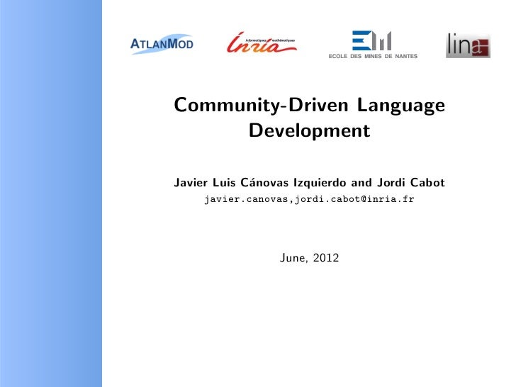 Community-Driven Language     DevelopmentJavier Luis C´novas Izquierdo and Jordi Cabot             a     javier.canovas,jo...