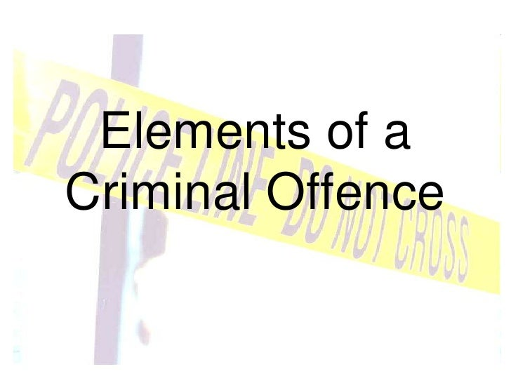 Elements of a Criminal Offence<br />