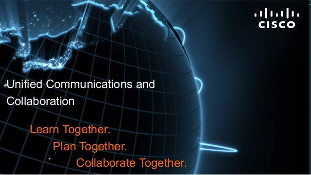 © 2011 Cisco and/or its affiliates. All rights reserved. Cisco Confidential 1 Unified Communications and Collaboration Lea...