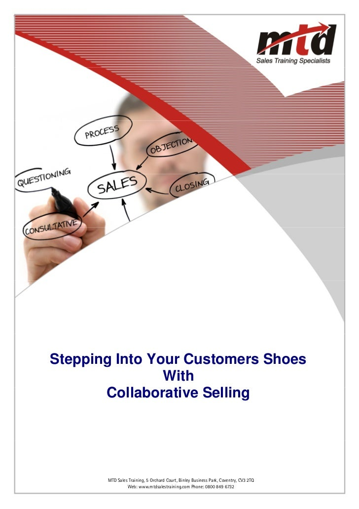 Stepping Into Your Customers Shoes                 With        Collaborative Selling          Web: www.mtdsalestraining.co...
