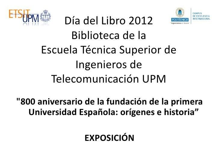 800 aniversario Universidad española, Día del Libro 2012