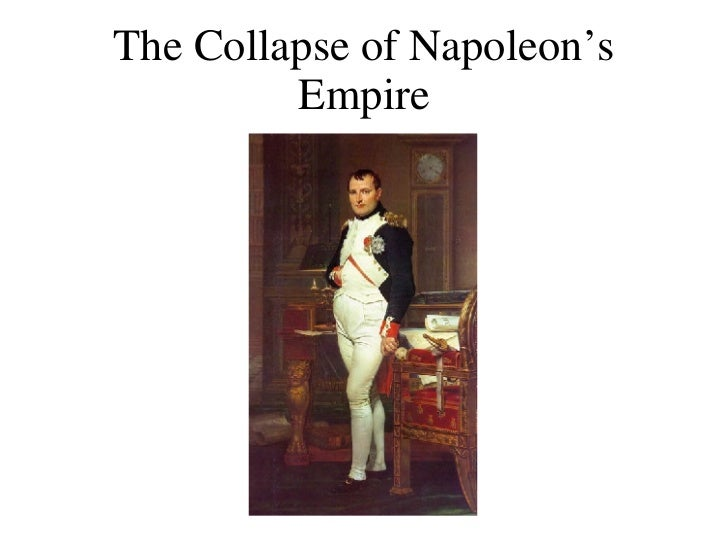 The Collapse of Napoleon's Empire