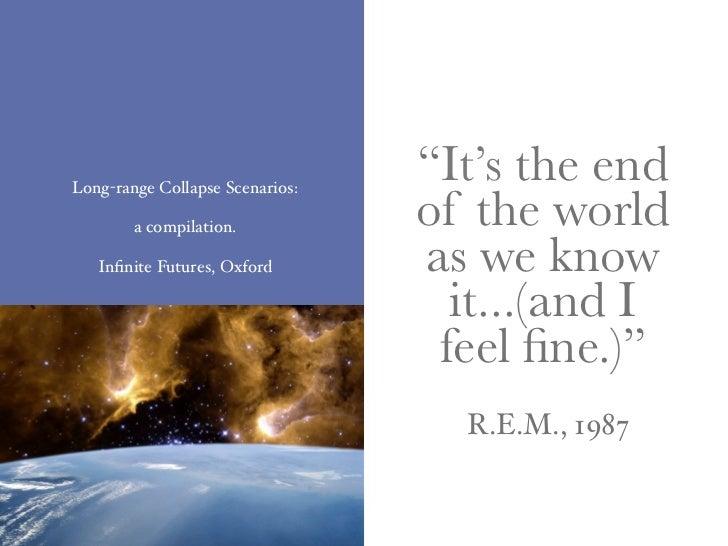 "Long-range Collapse Scenarios:                                  ""It's the end         a compilation.                      ..."