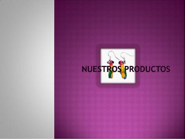 Le ofrecemos a nuestros clientes    gran variedad de productos yaccesorios , Hechos artesanalmentea mano, elaborados con s...