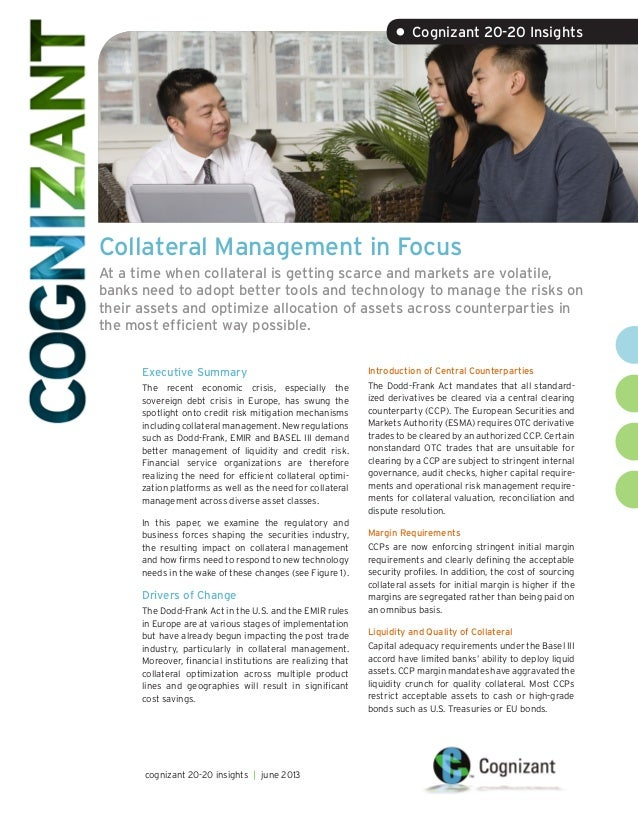 Collateral Management in Focus At a time when collateral is getting scarce and markets are volatile, banks need to adopt b...