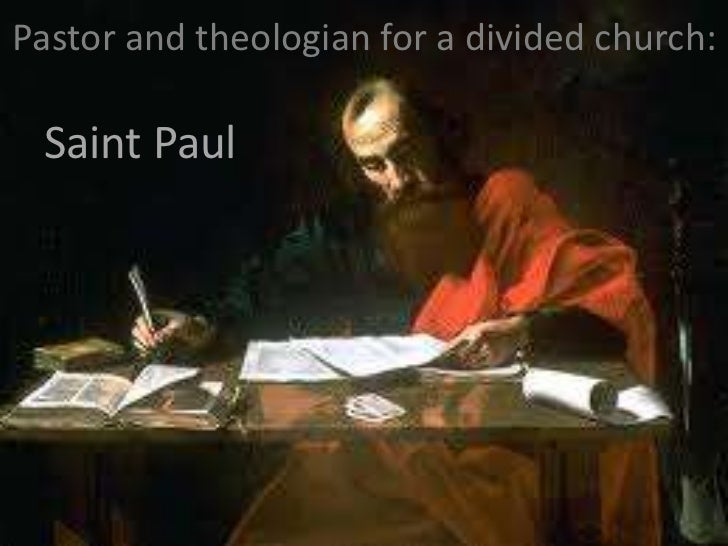 Pastor and theologian for a divided church: Saint Paul
