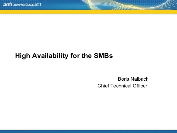 High Availability for the SMBs Boris Nalbach Chief Technical Officer