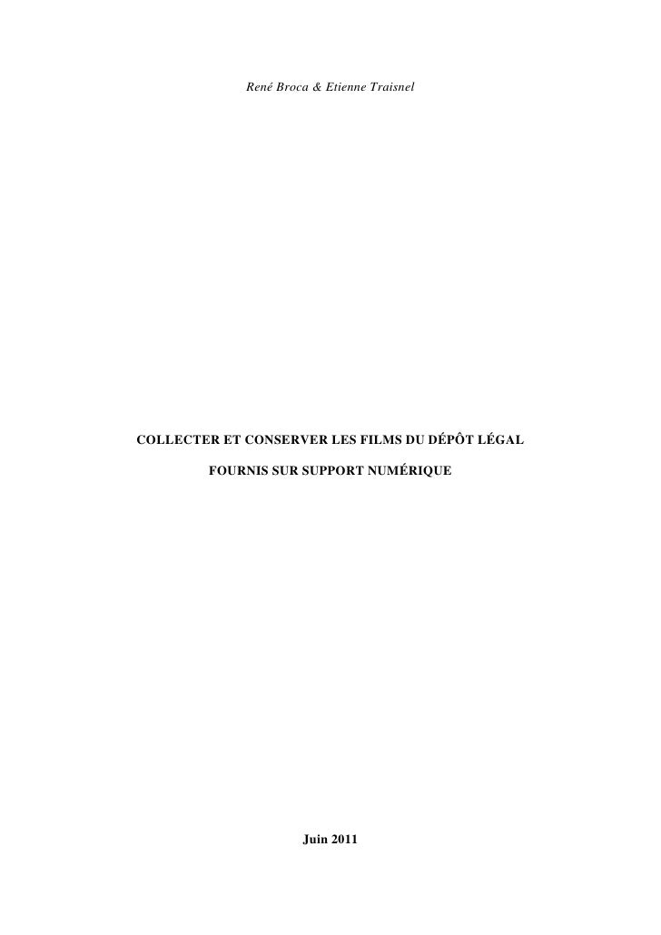 René Broca & Etienne TraisnelCOLLECTER ET CONSERVER LES FILMS DU DÉPÔT LÉGAL        FOURNIS SUR SUPPORT NUMÉRIQUE         ...