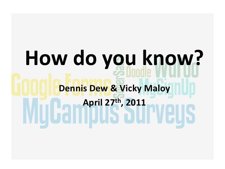 How do you know?   Dennis Dew & Vicky Maloy        April 27th, 2011