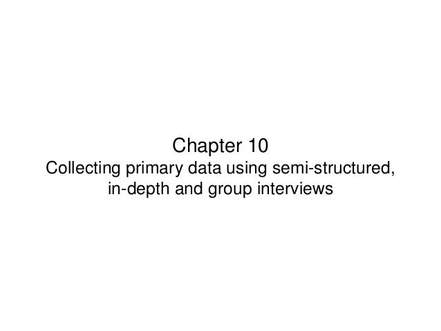 Slide 10.1  Chapter 10 Collecting primary data using semi-structured, in-depth and group interviews  Saunders, Lewis and T...