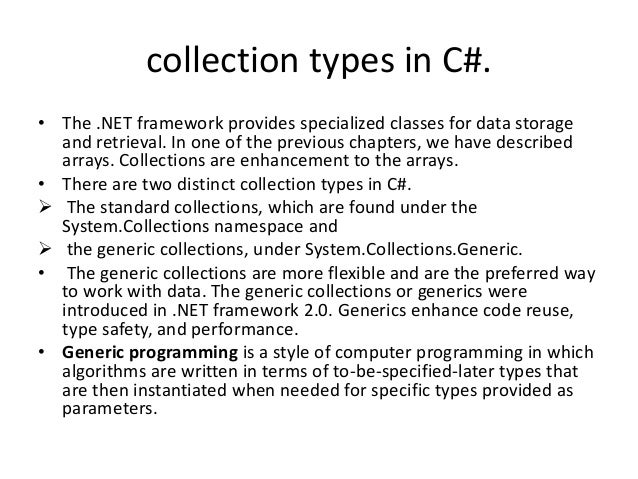 collection types in C#.• The .NET framework provides specialized classes for data storage  and retrieval. In one of the pr...
