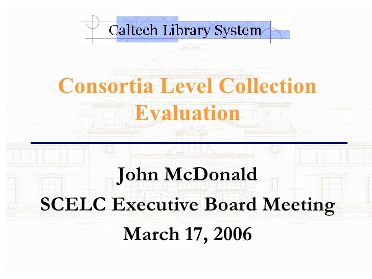 Consortia Level Collection Evaluation