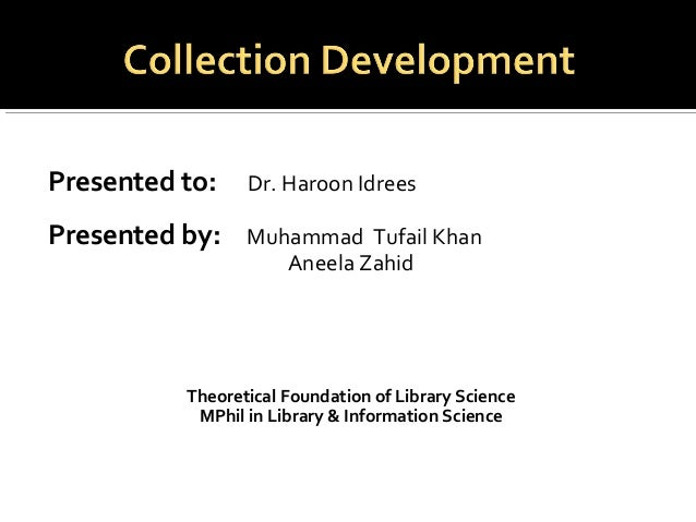 Collection development by Muhammad Tufail Khan & Aneela Zahid