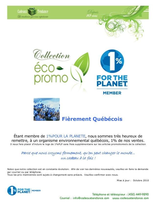 Téléphone et télécopieur : (450) 449-9290 Courriel : info@cadeauxtendance.com www.cadeauxtendance.com Fièrement Québécois ...