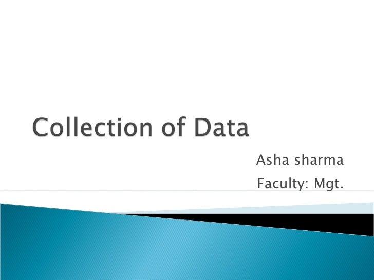 Asha sharma Faculty: Mgt.