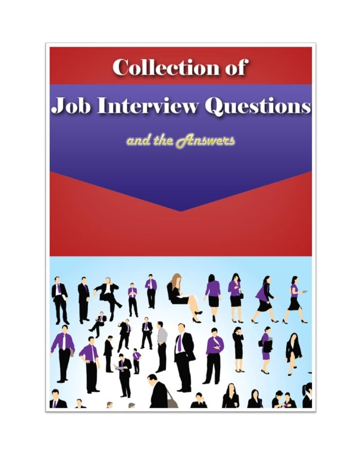 Collection Of Job Interview Questions And         the Answers            John D Louie|Page