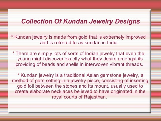 Collection Of Kundan Jewelry Designs * Kundan jewelry is made from gold that is extremely improved and is referred to as k...