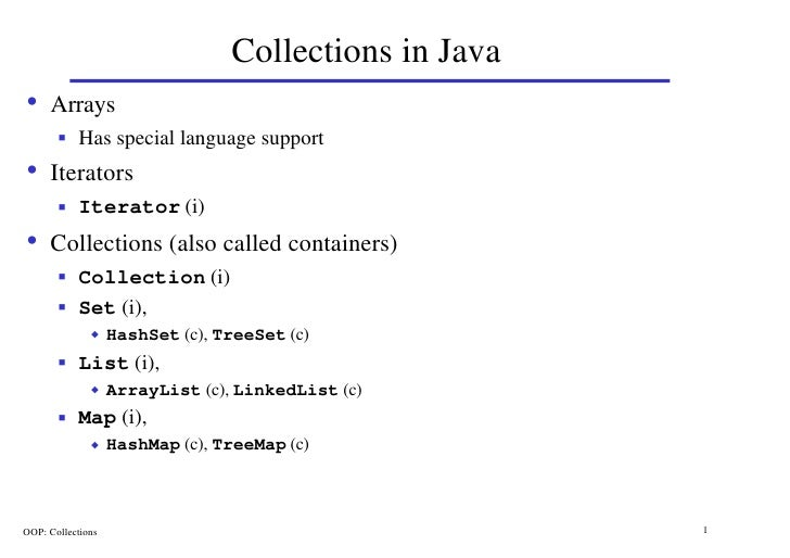 Collections in Java • Arrays        n   Has special language support • Iterators        n   Iterator (i) • Collections (al...