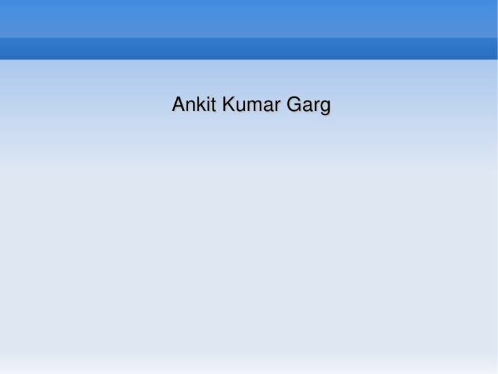 Collection Framework          Ankit Kumar Garg