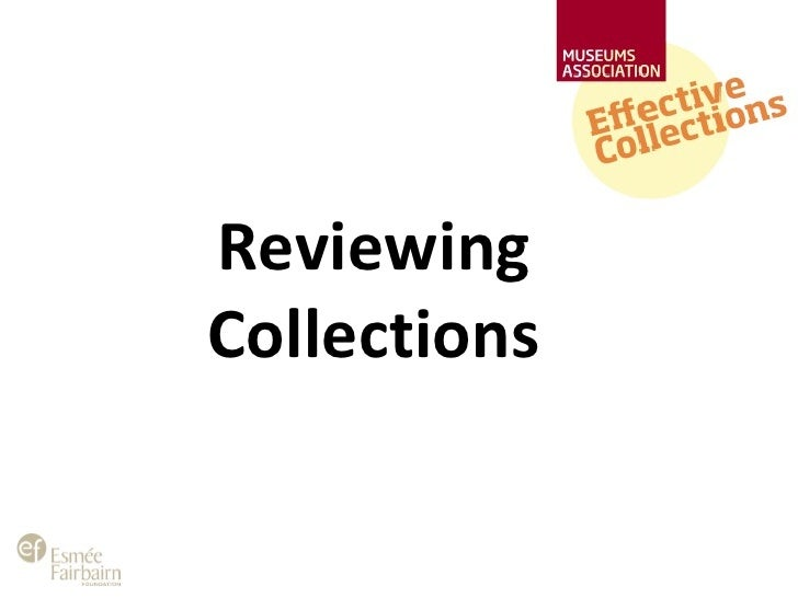 UCL Collections Review Presentation for MGS Seminar