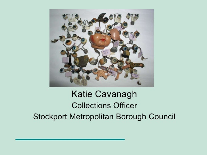 Collections Review Seminar Perth - Stockport Museum Service Case Study - Katie Cavanagh