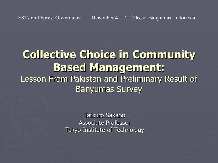 Collective Choice in Community Based Management: Lesson From Pakistan and Preliminary Result of Banyumas Survey Tatsuro Sa...