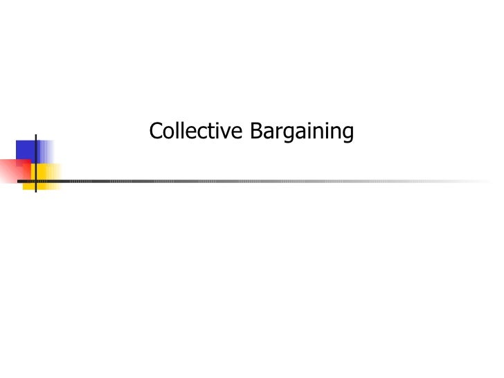 C ollective bargaining