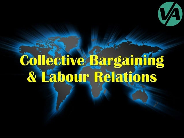 Collective Bargaining & Labour Relations