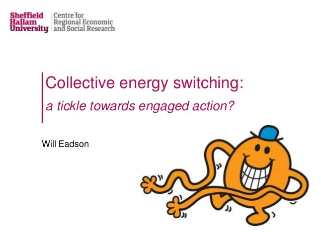 Collective energy switching:a tickle towards engaged action?Will Eadson