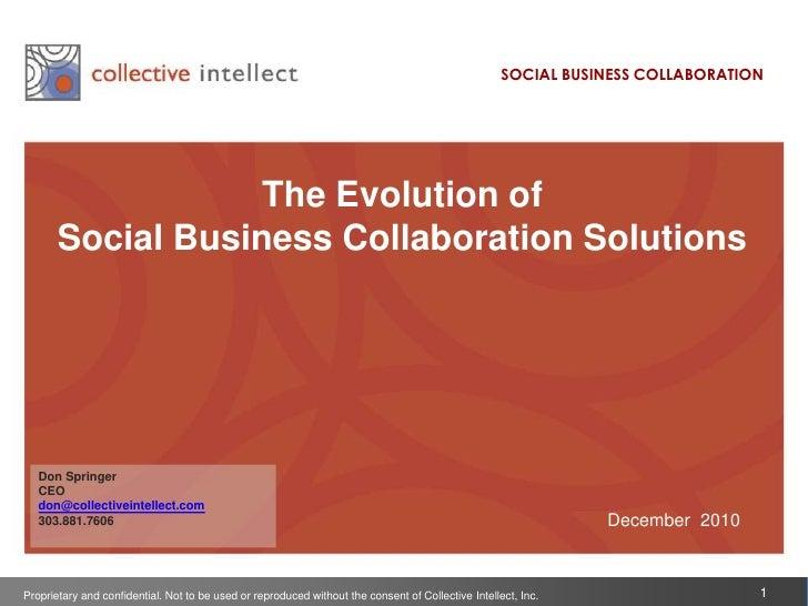 SOCIAL BUSINESS COLLABORATION<br />The Evolution of <br />Social Business Collaboration Solutions<br />Don Springer<br />C...