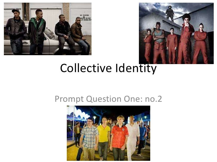 Collective IdentityPrompt Question One: no.2