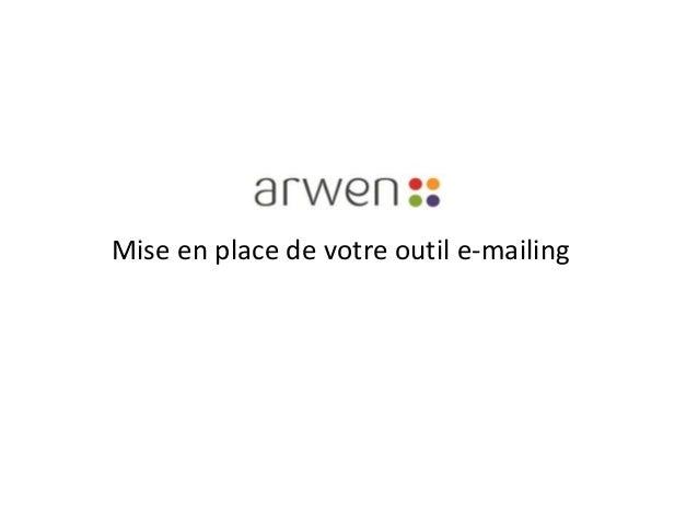 Mise en place de votre outil e-mailing