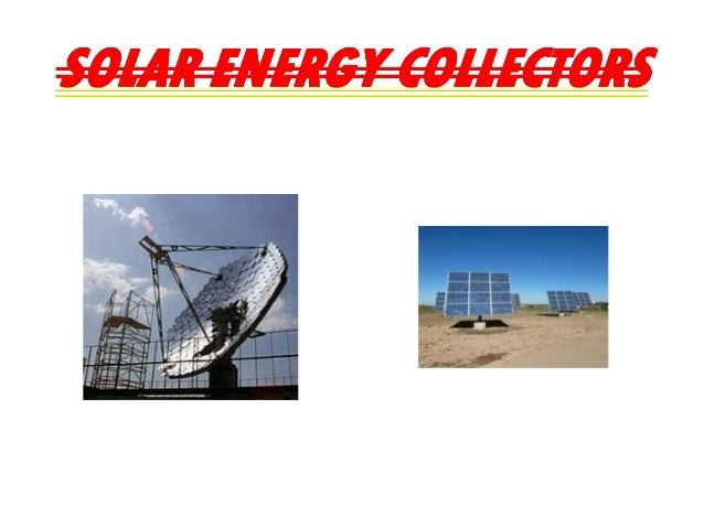 Solar Energy Collectors