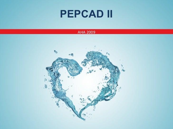 PEPCAD II AHA 2009