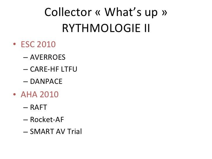 Collector «What's up» RYTHMOLOGIE II <ul><li>ESC 2010 </li></ul><ul><ul><li>AVERROES </li></ul></ul><ul><ul><li>CARE-HF ...