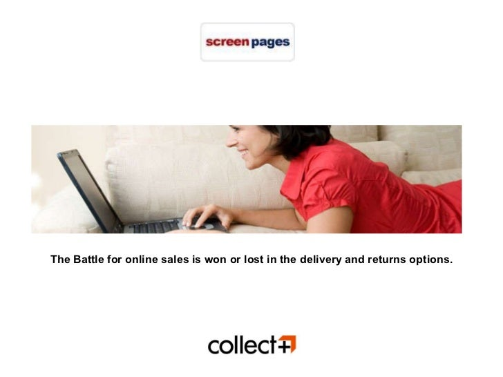 The Battle for online sales is won or lost in the   delivery and returns options.