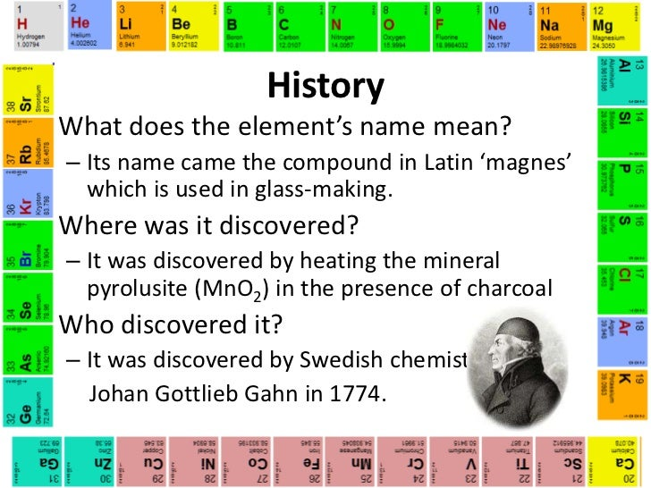 a chemical analysis of the manganese element discovered in 1774 Manganese chemical symbol: mn  global industry analysis and global manganese mining market has been segregated by  it was discovered 1774 by johann.