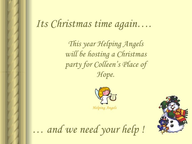 Its Christmas time again…. …  and we need your help ! This year Helping Angels will be hosting a Christmas party for Colle...