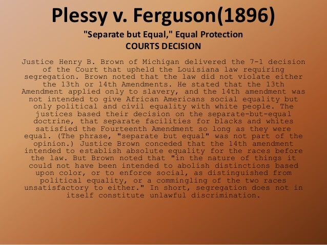 plessy v ferguson essay question In the 1896 landmark case, plessy v ferguson, the supreme court ruled that separate-but-equal facilities did not violate the constitutional rights of african americans.
