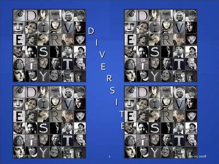D I V   E   R S   I   T E   I   T 26-05-2008 DIVERSITEIT