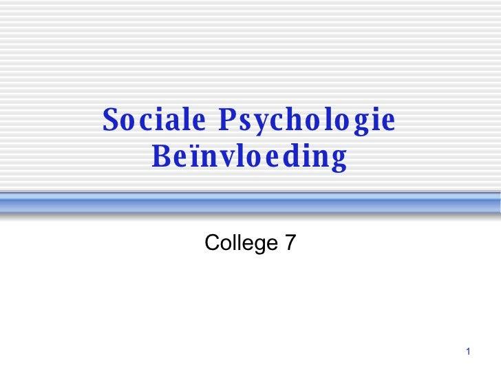 Sociale Psychologie Beïnvloeding College 7
