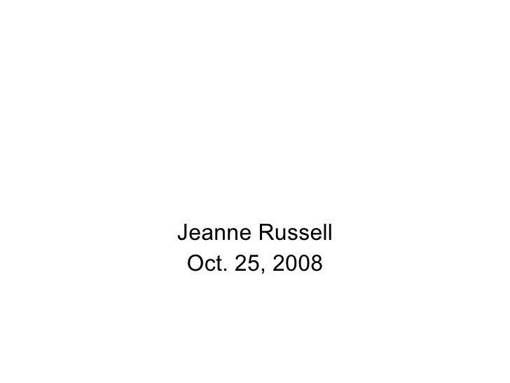 Jeanne Russell Oct. 25, 2008
