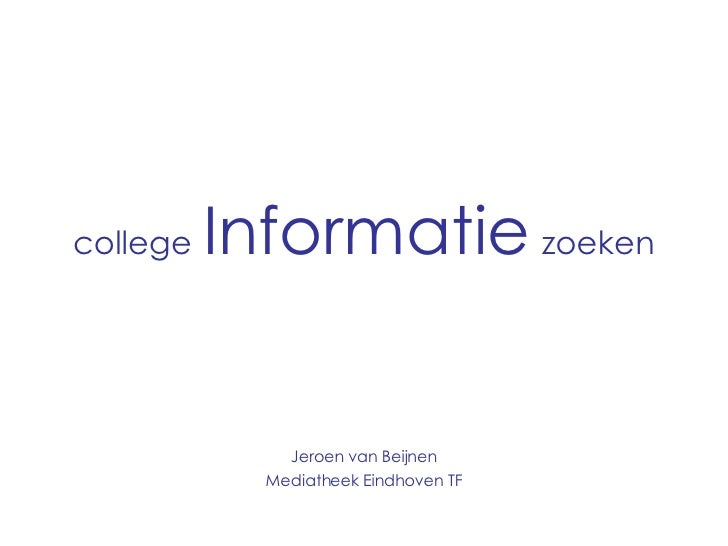 college   Informatie   zoeken Jeroen van Beijnen Mediatheek Eindhoven TF