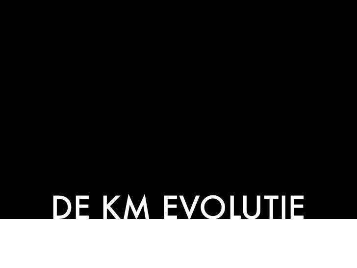 DE KM EVOLUTIE