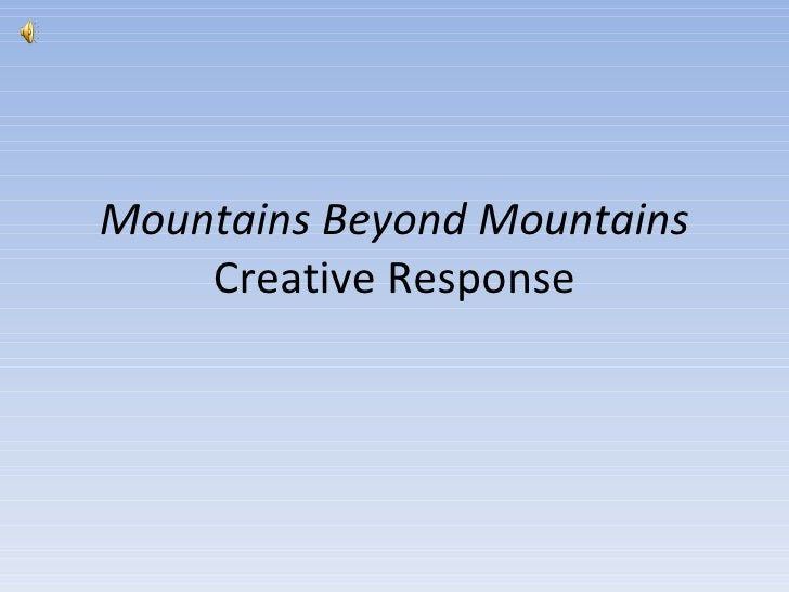 Mountains Beyond Mountains  Creative Response