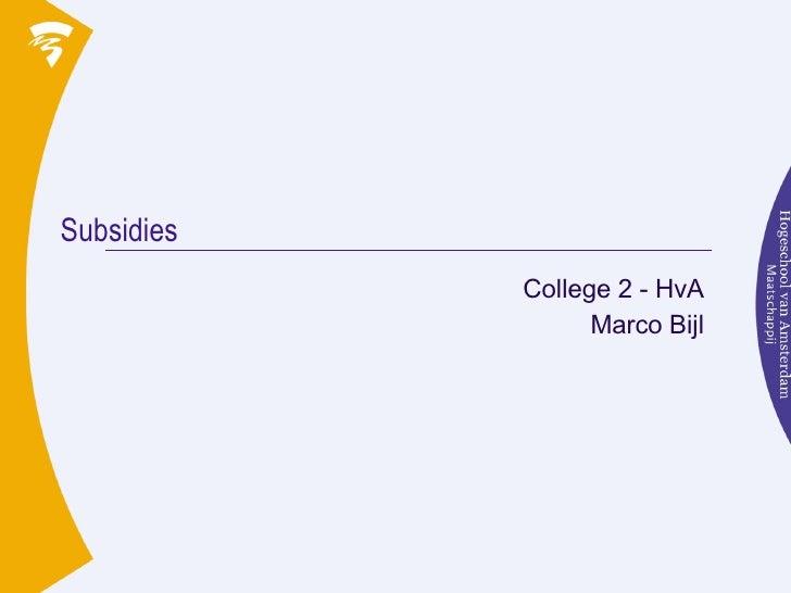 Subsidies College 2 - HvA Marco Bijl